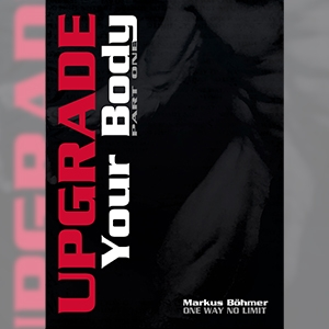Buch Upgrade Your Body Part One vom Autor Markus Böhmer